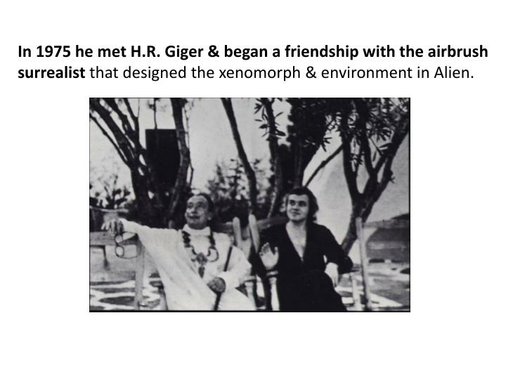 In 1975 he met H.R.
