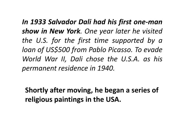 In 1933 Salvador Dali had his first one-man show in New York