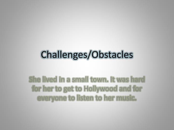 Challenges/Obstacles
