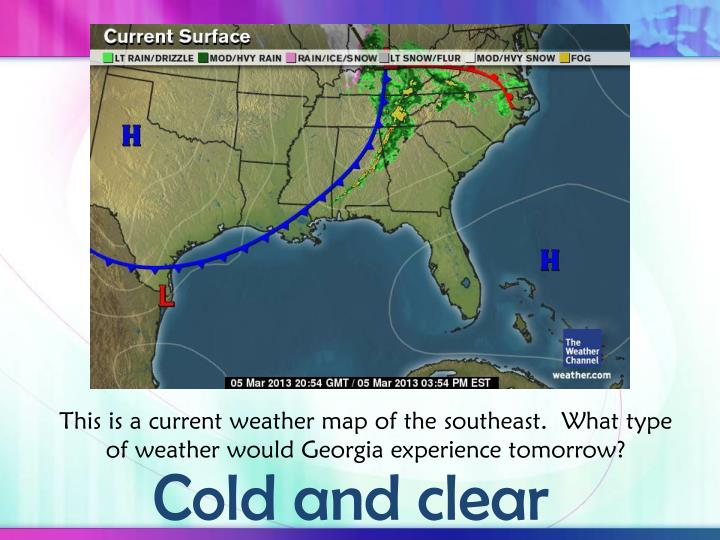 This is a current weather map of the southeast.  What type of weather would Georgia experience tomorrow?