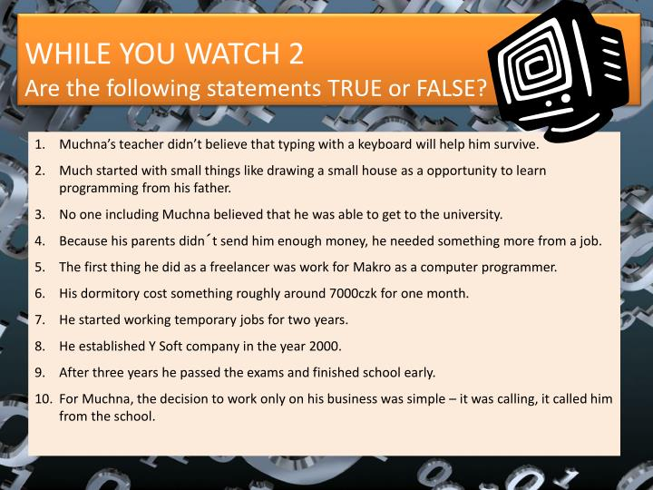 While you watch 2 are the following statements true or false