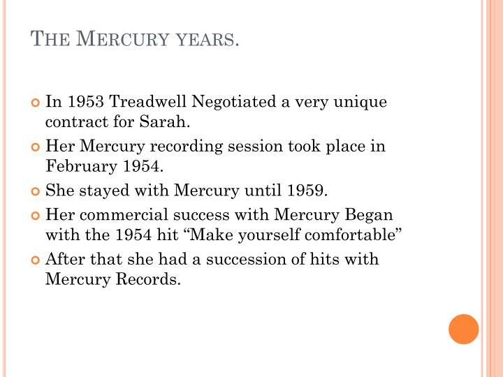 The Mercury years.
