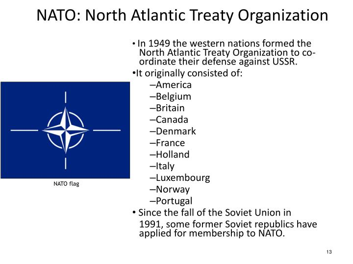 In 1949 the western nations formed the  North Atlantic Treaty Organization to co-ordinate their defense against USSR.
