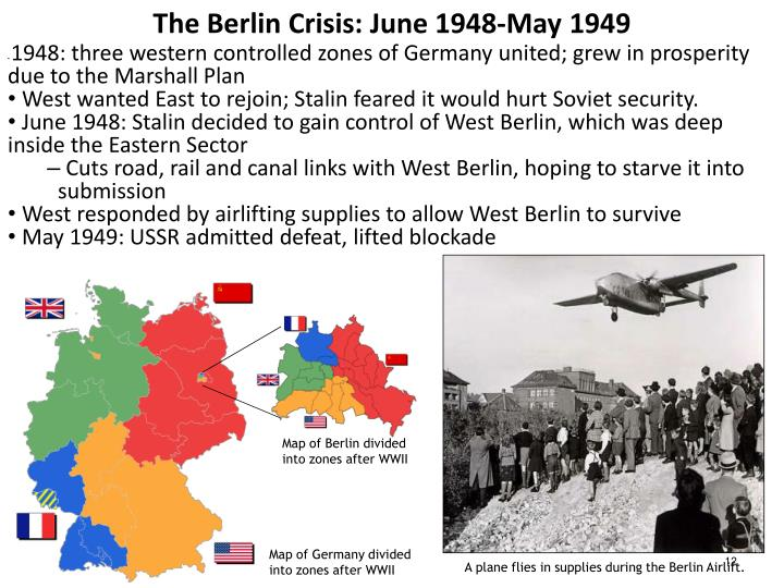 1948: three western controlled zones of Germany united; grew in prosperity due to the Marshall Plan