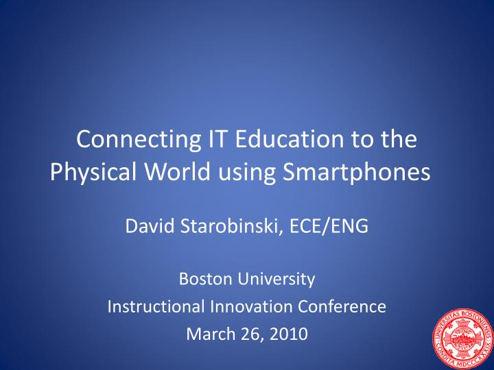 Connecting it education to the physical world using smartphones