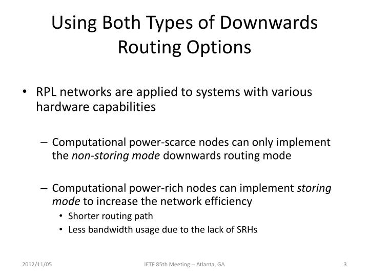 Using both types of downwards routing options