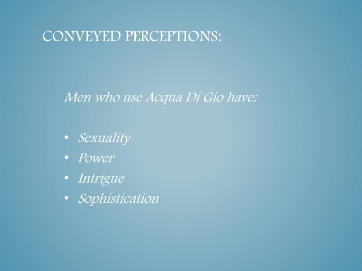 Conveyed perceptions:
