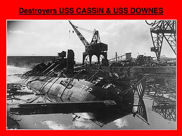Destroyers USS CASSIN & USS DOWNES