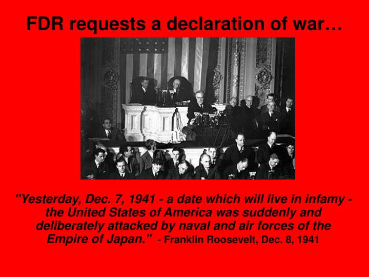 FDR requests a declaration of war…