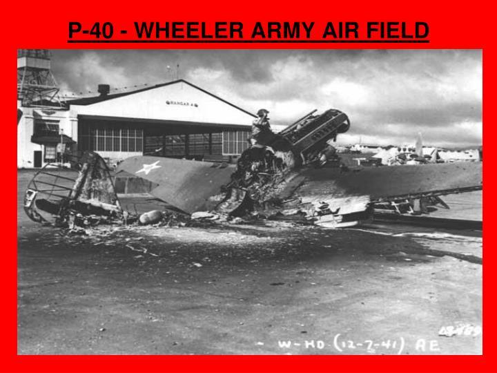 P-40 - WHEELER ARMY AIR FIELD