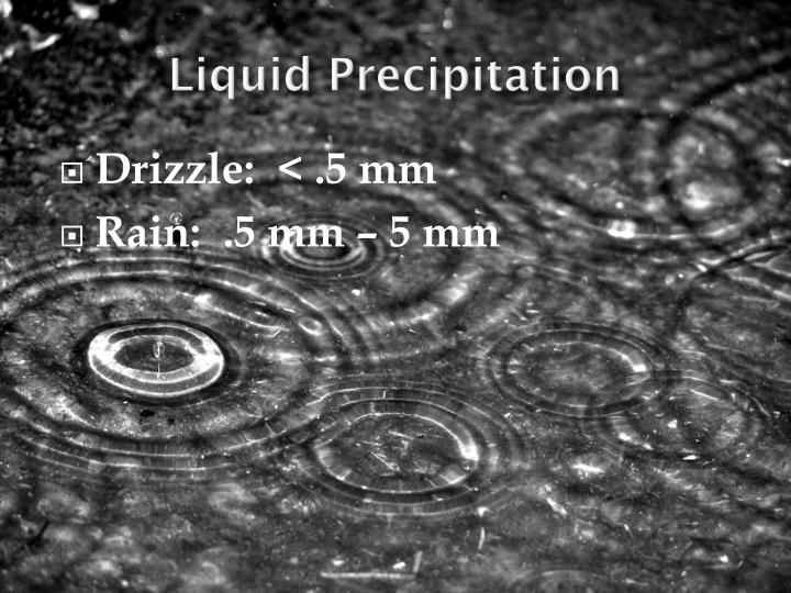 Liquid precipitation
