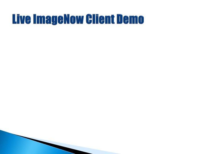 Live ImageNow Client Demo