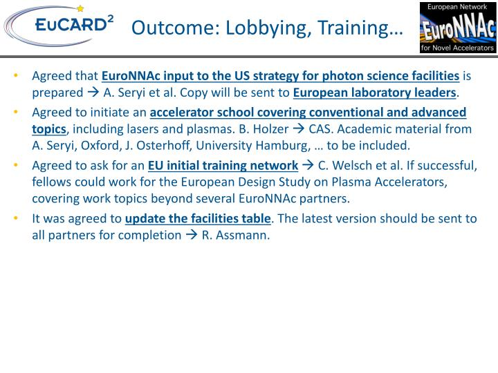 Outcome: Lobbying, Training…