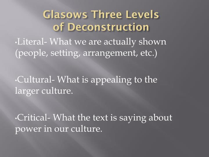 Glasows three levels of deconstruction