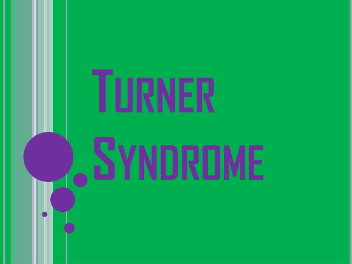 turner syndrome dating Lorem ipsum dolor [issue] :: [date] 2 1 how does turner syndrome affect puberty some girls with turner syndrome have normal puberty however, many girls with turner.