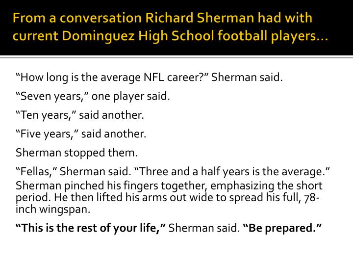 From a conversation Richard Sherman had with current Dominguez High School football players…