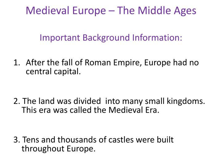 Medieval europe the middle ages i mportant background information