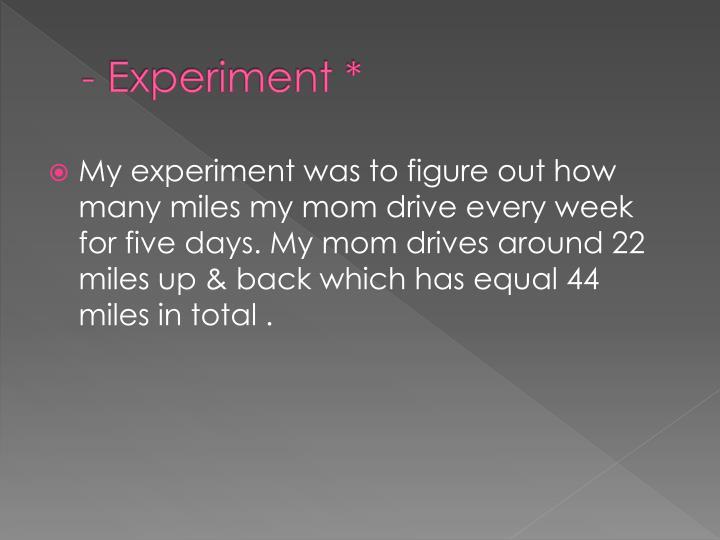 - Experiment *
