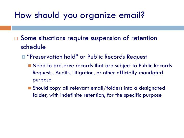 How should you organize email?