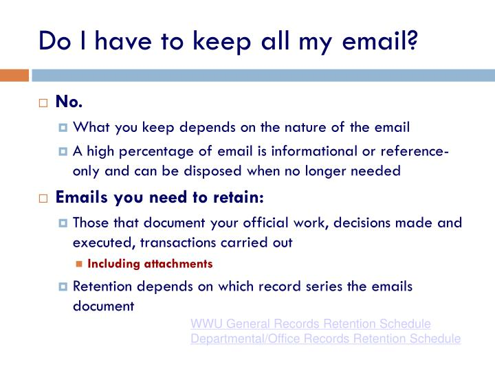 Do I have to keep all my email?