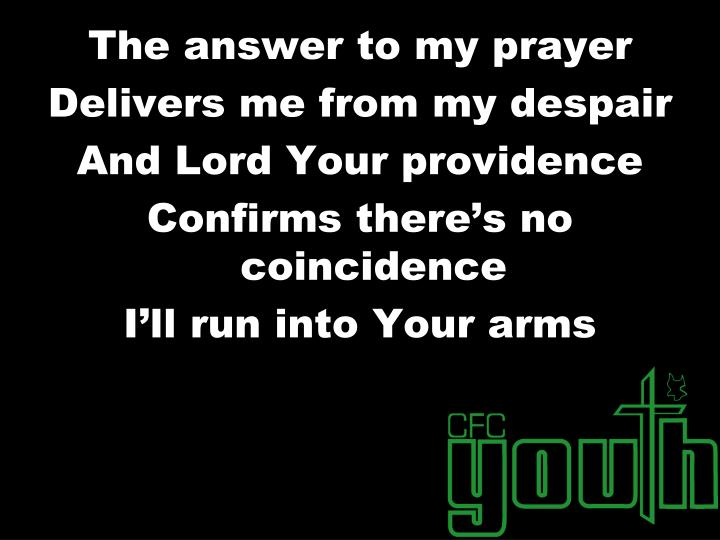 The answer to my prayer