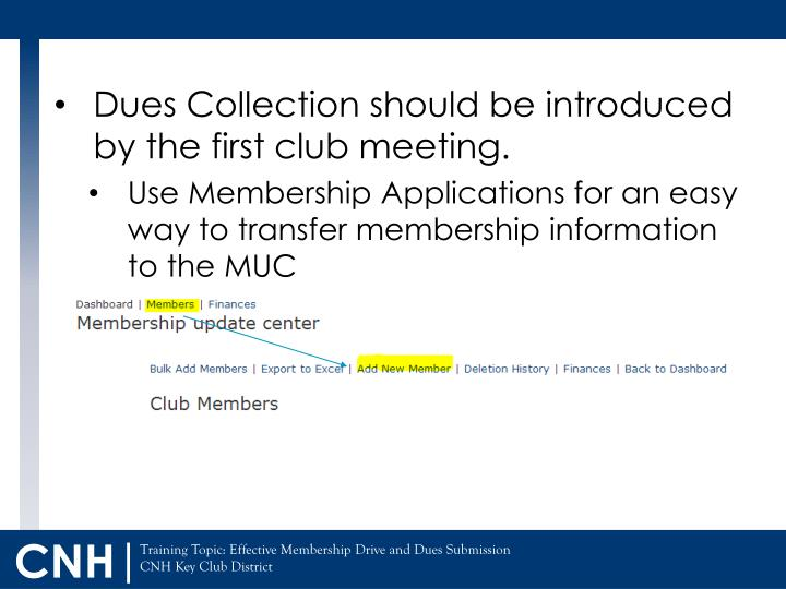 Dues Collection should be introduced by the first club meeting.