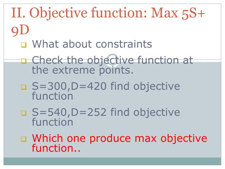 II. Objective function: Max 5S+ 9D