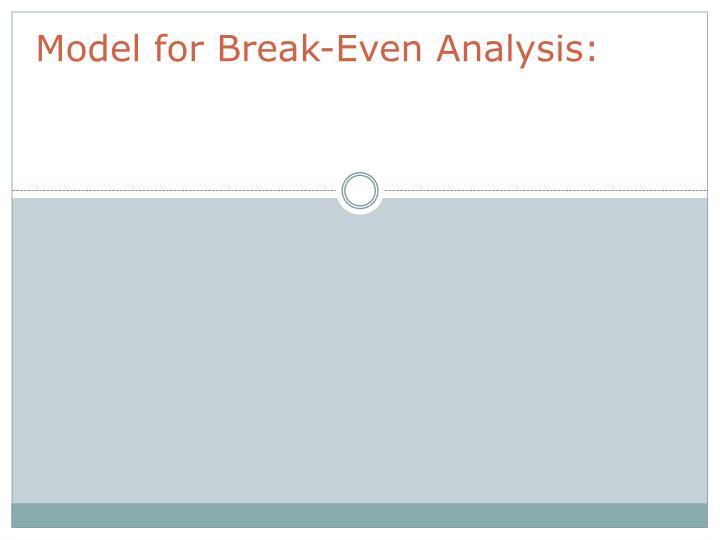 Model for Break-Even Analysis: