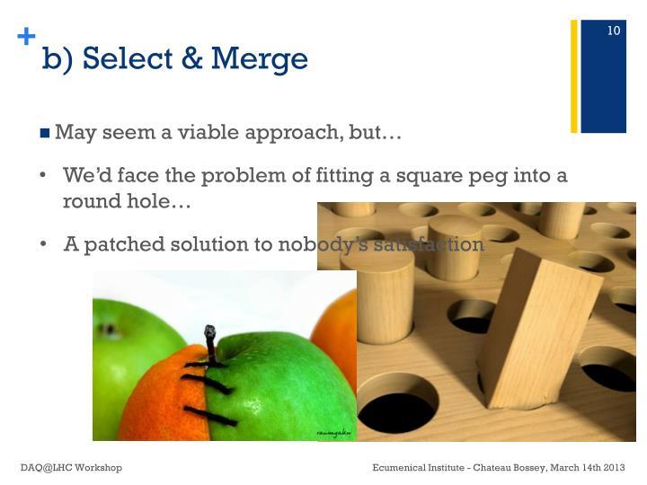 b) Select & Merge