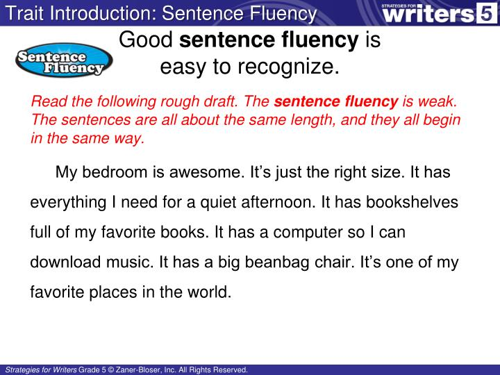 Good sentence fluency is easy to recognize