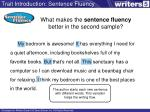 what makes the sentence fluency better in the second sample