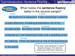 what makes the sentence fluency better in the second sample1
