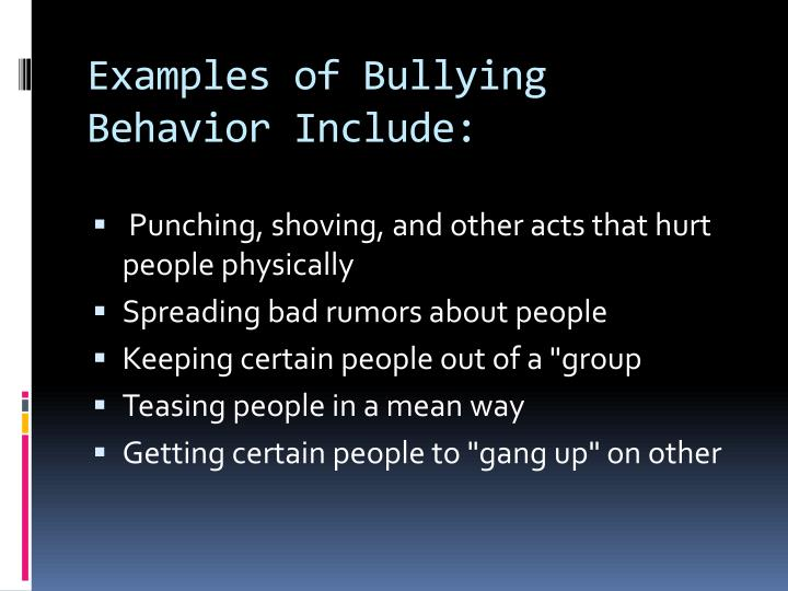 Examples of Bullying Behavior Include: