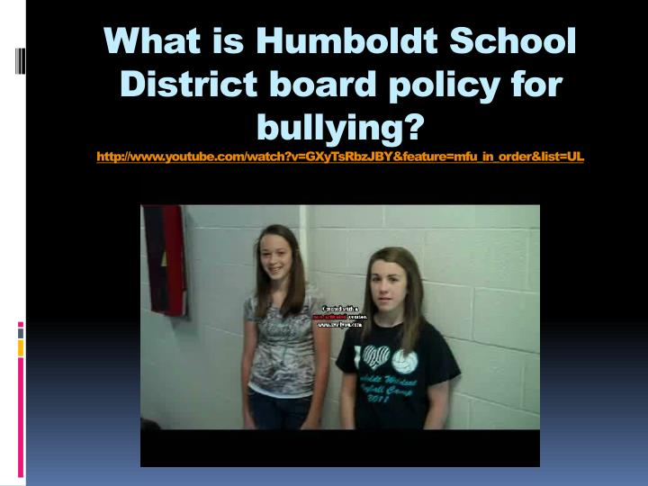 What is Humboldt School District board policy for bullying?