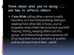 think about what you re doing and how it affects others