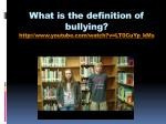 what is the definition of bullying http www youtube com watch v lt0cuyp kms
