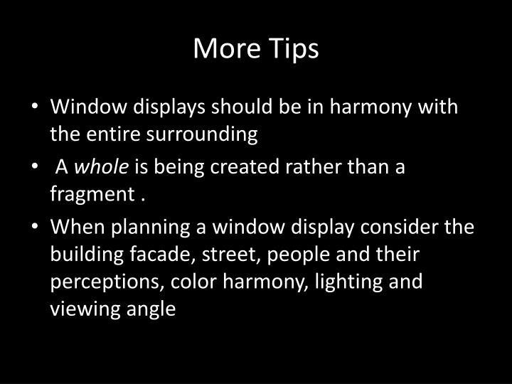 More Tips
