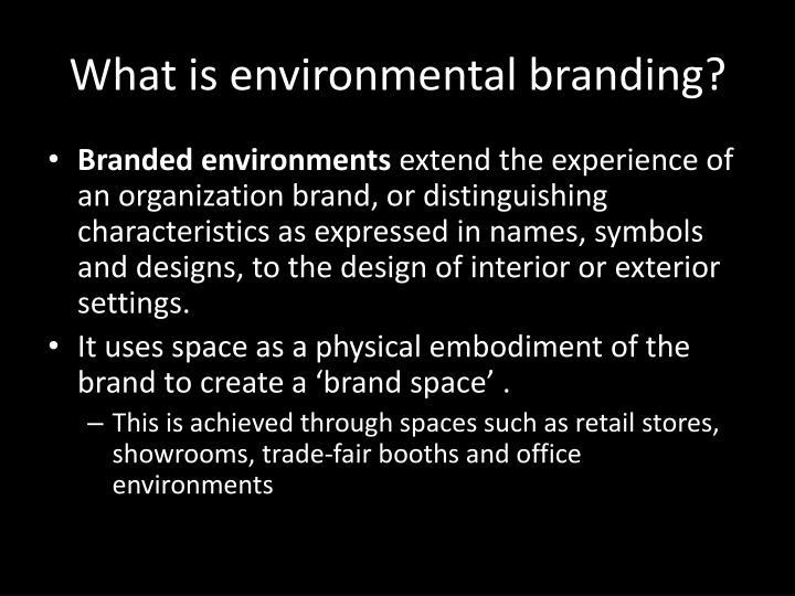 What is environmental branding?