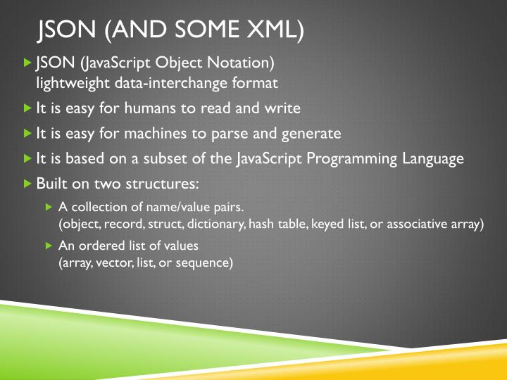 JSON (and some xml)
