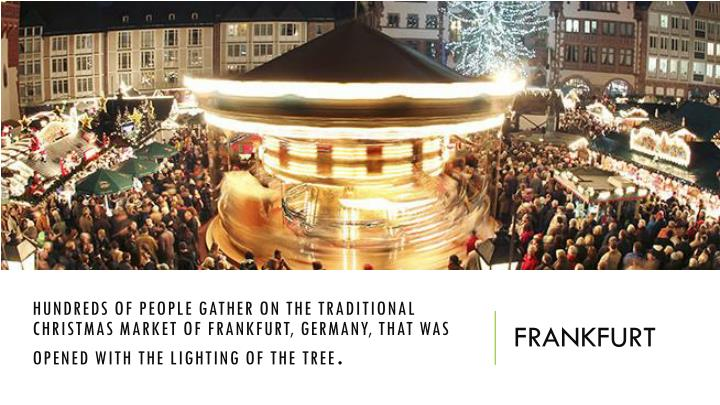 Hundreds of people gather on the traditional Christmas market of Frankfurt, Germany, that was opened with the lighting of the tree