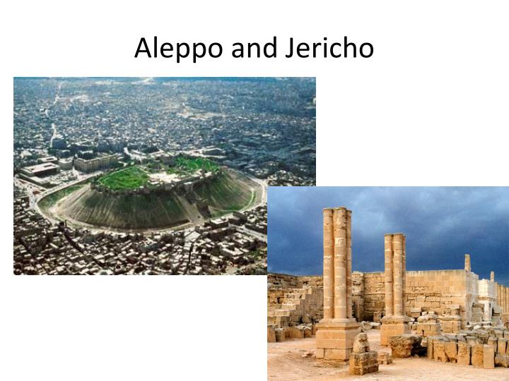 Aleppo and Jericho
