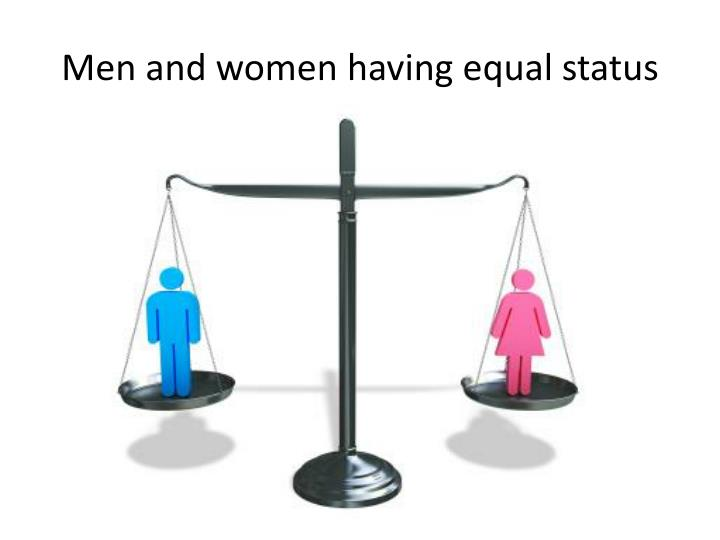 Men and women having equal status