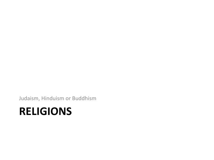 Judaism, Hinduism or Buddhism