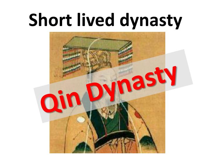 Short lived dynasty