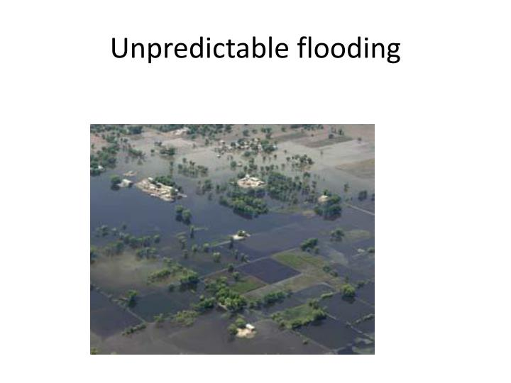 Unpredictable flooding