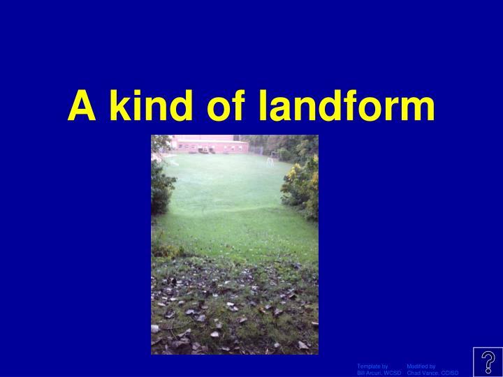 A kind of landform