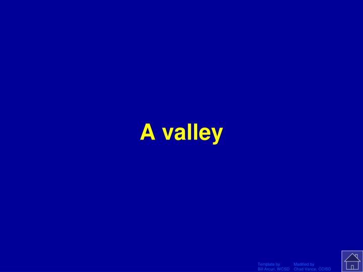 A valley