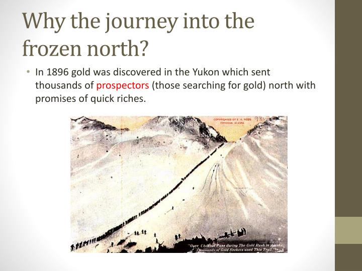Why the journey into the frozen north?