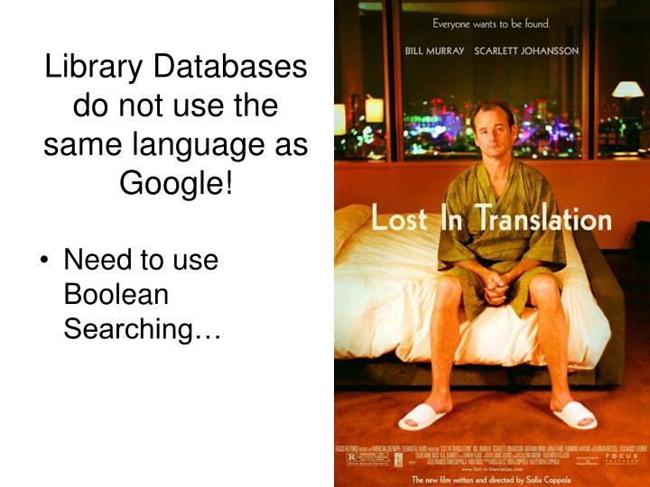 Library Databases do not use the same language as Google!