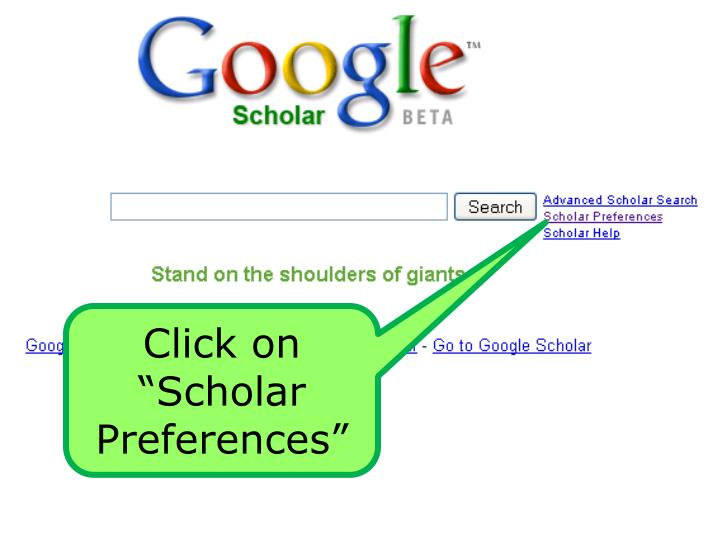 "Click on ""Scholar Preferences"""